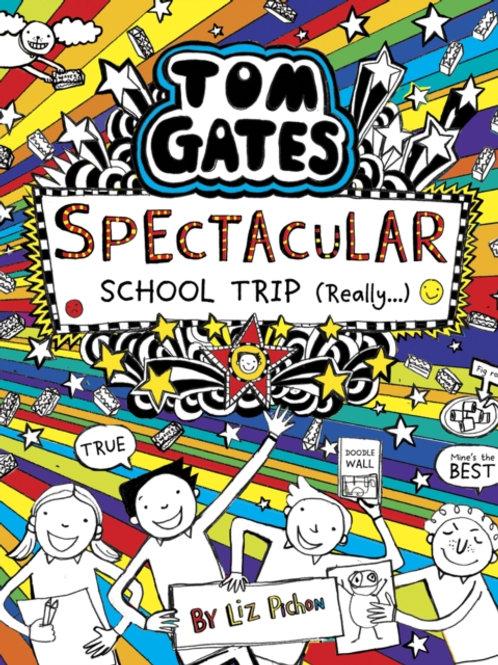Liz Pichon - Tom Gates: Spectacular School Trip (AGE 9+) (17th In Series) Serie
