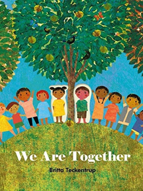 Britta Teckentrup - We Are Together (AGE 3+)