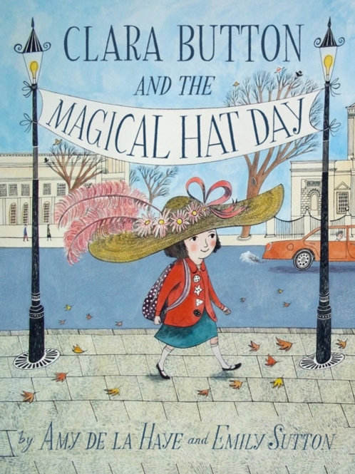 Amy De La Haye - Clara Button And The Magical Hat Day (AGE 3+)
