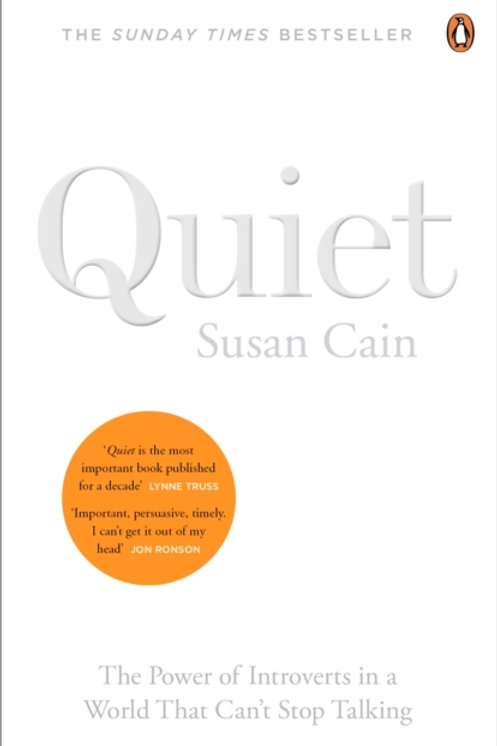 Susan Cain - Quiet : The Power Of Introverts In A World That Can't Stop Talking