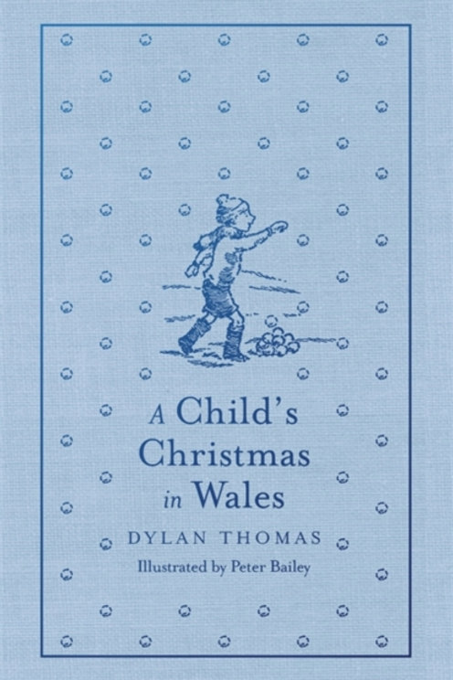 Dylan Thomas - A Child's Christmas In Wales (HARDBACK)