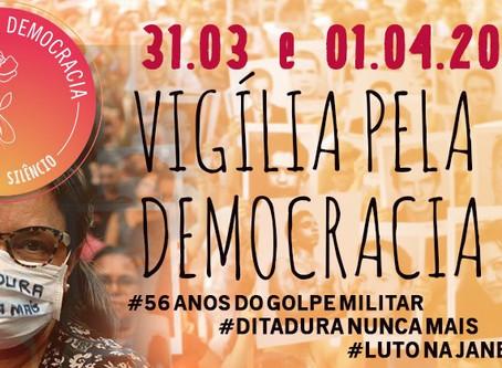 Chamada para vigília pela democracia - os 56 anos do golpe militar
