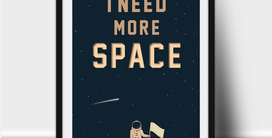 "Plakat ""I need more space"""