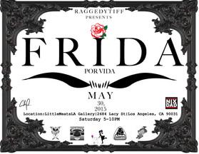 ~ Raggedy Tiff's Frida Por Vida Show