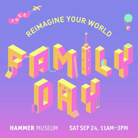 ~ Family Day at The Hammer Museum