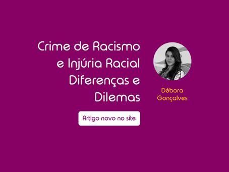 Crime de Racismo e Injúria Racial – Diferenças e Dilemas