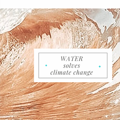 Breaking news! Water Solves Climate Change