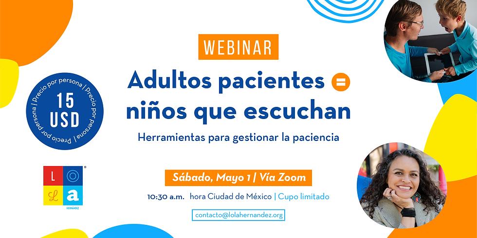 Webinar: Adultos pacientes = niños que escuchan