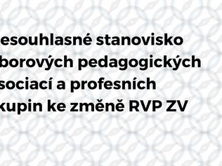 Nesouhlasné stanovisko oborových pedagogických asociací a profesních skupin ke změně RVP ZV
