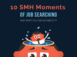 10 SMH Moments of Job Searching