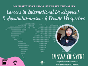 【Ep3】Careers in Development & Humanitarianism - A Female Perspective with Ezinwa Chinyere