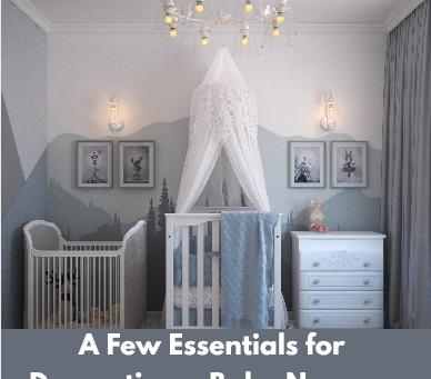 A Few Essentials for Decorating a Baby Nursery