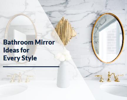 Bathroom Mirror Ideas for Every Style