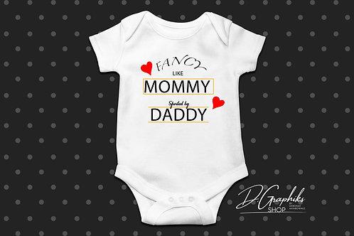 Fancy Like Mommy, Spoiled by Daddy Onesie