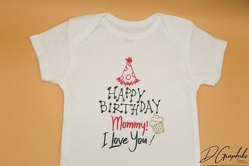 Happy Birthday Mommy! Onesie | Tee