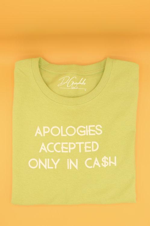 Cash Apologies Tee