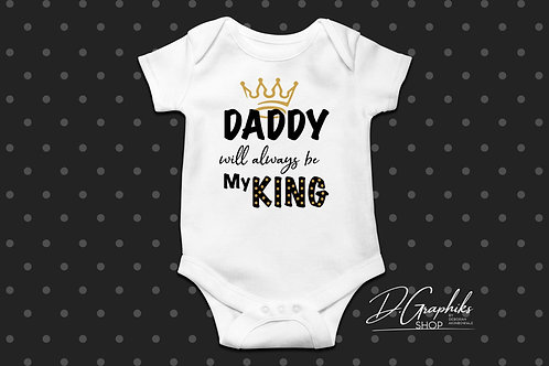 Daddy Will Always Be My King Onesie | Tee