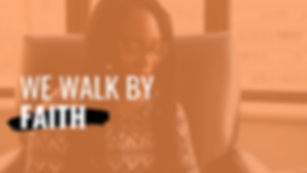 we walk by faith.png