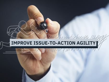 Improve Issue-to-Action Agility