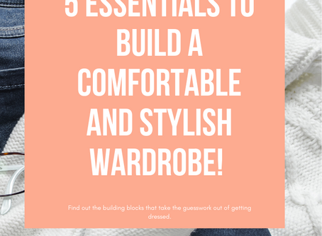 5 Essentials to build a Stylish and Comfortable Wardrobe