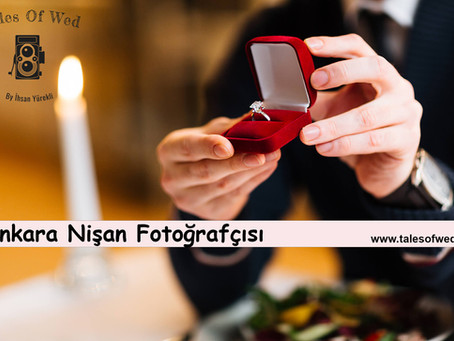 Ankara Nişan Fotoğrafçısı