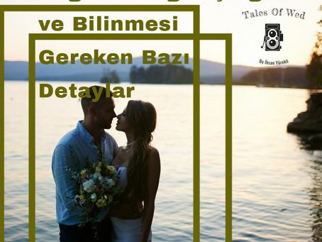 Düğün Fotoğrafçılğı ve Bilinmesi Gereken Bazı Detaylar