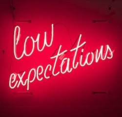 Never allow yourself to get caught in the 'avenue of low expectations!'