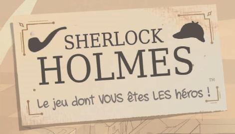 Jeu - Sherlock Holmes - Le jeu dont vous êtes LES héros