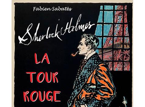 """Pastiche - """"Sherlock Holmes. La Tour Rouge"""" de Fabien Sabatès"""