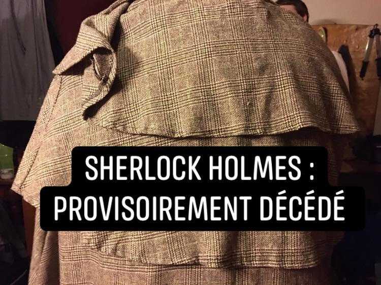 """Théâtre - Sherlock Holmes : """"Provisoirement décédé"""""""