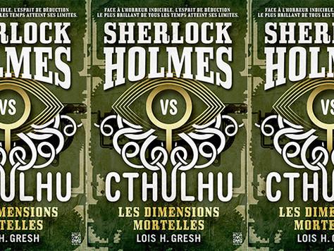 Pastiche - Sherlock vs Cthulhu (Vol. 1) Les Dimensions mortelles, de Lois H. Gresh