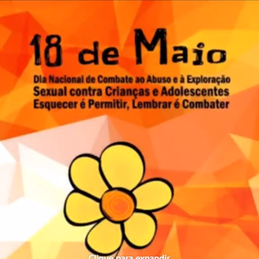 Dia Nacional do Combate ao Abuso e a Exploração Sexual contra Crianças e Adolescente