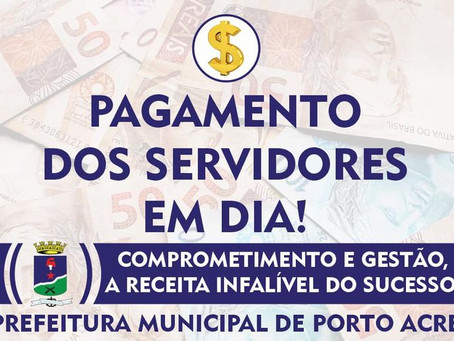 Tá na conta: Prefeitura paga folha de pagamento dos servidores municipais