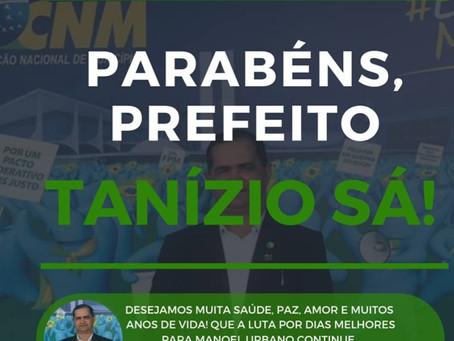 Felicitações ao Prefeito Tanizío Sá pela passagem do seu aniversário