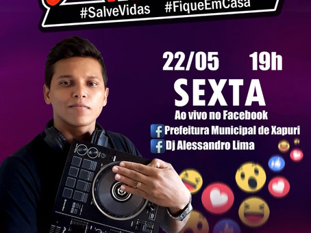 Projeto Live Canta Xapuri, hoje, 22 de maio de 2020 as 19 horas com DJ Alessandro Lima