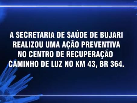 A Secretaria de Saúde de Bujari realizou ação preventiva no centro de recuperação Caminho de Luz