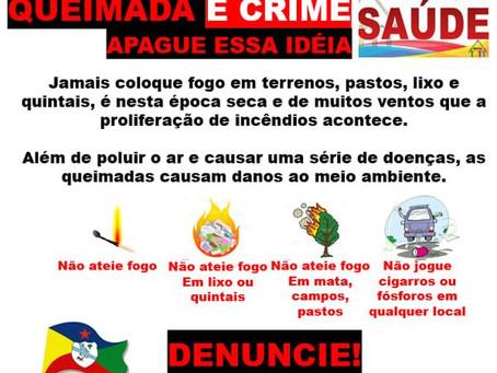 Queimada é crime, denuncie através do 190 e 193.