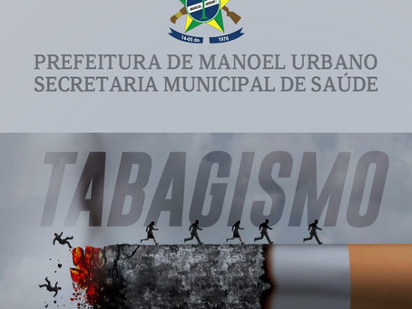 Secretaria Municipal de Saúde, lança Programa antitabagismo, em Manoel Urbano