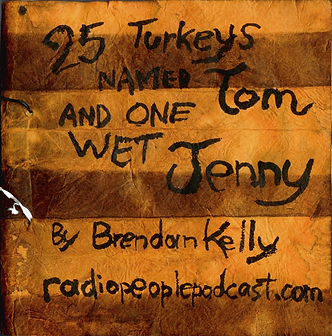 25 Turkeys named Tom and One Wet Jenny