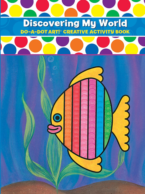 Discovering my World Do A Dot Art Coloring Book
