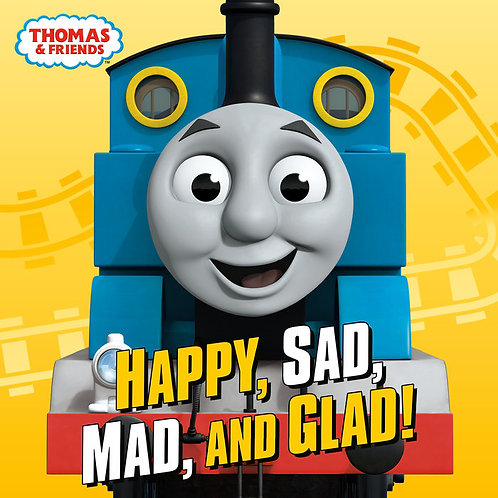 Happy, Sad, Mad, and Glad! (Thomas & Friends)