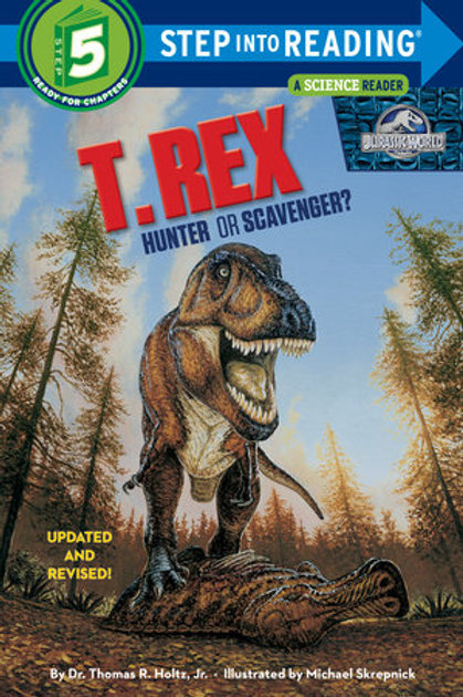 Step Into Reading: Step 5 - T.Rex Hunter or Scavenger?