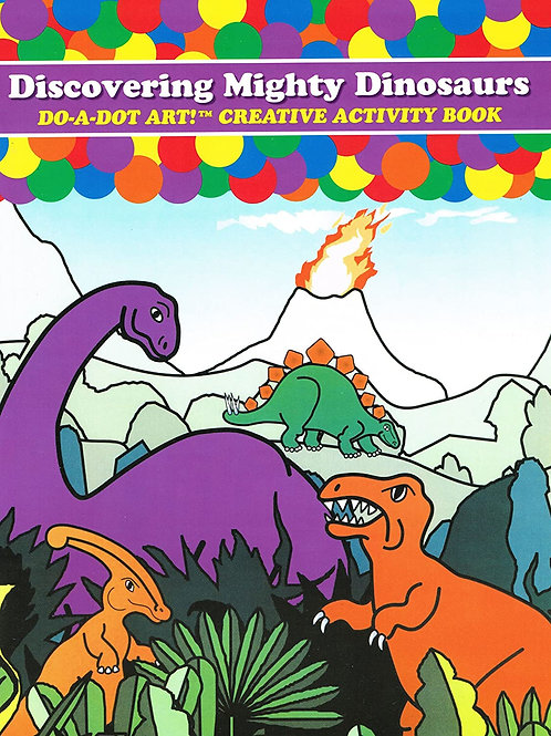 Discovering Mighty Dinosaurs Do A Dot Art Coloring Book