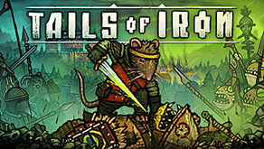 Tails of Iron อีก1เกมที่น่าจับตา!