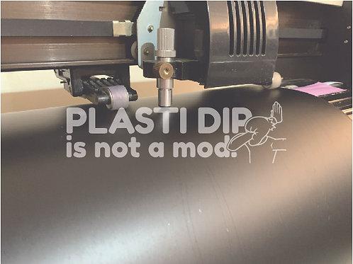 Plasti Dip Is Not A Mod.