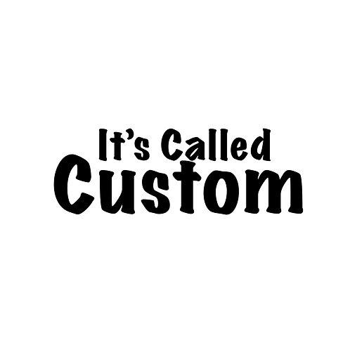 It's Called Custom