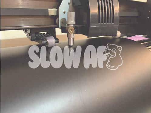 Slow Af