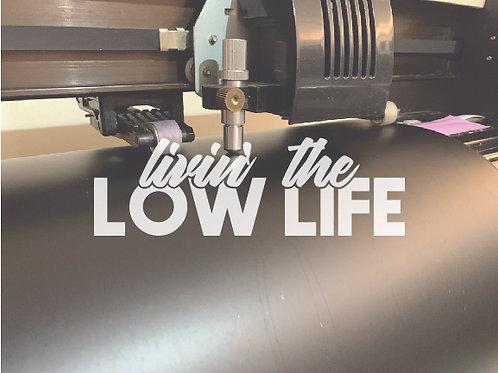 livin' the LOWLIFE