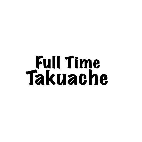 Full Time Takuache