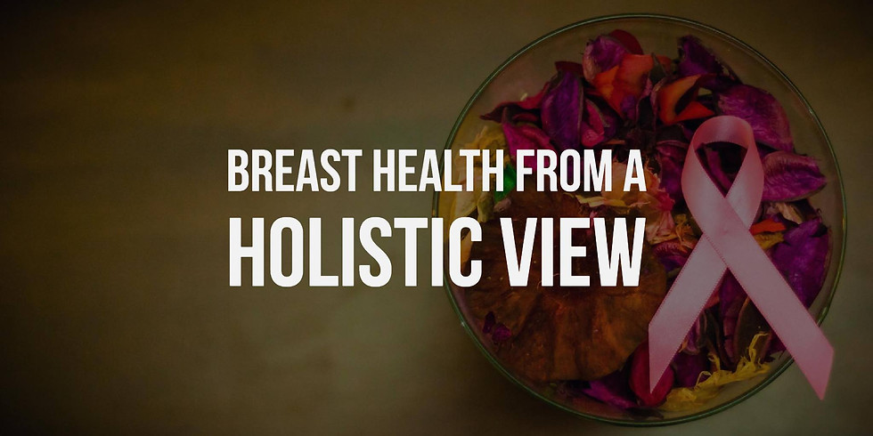 Breast Health From a Holistic View
